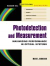 Photodetection and Measurement : Making Effective Optical Measurements for an Acceptable Cost (Professional Engineering) - Mark Johnson