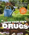 Grow Your Own Drugs: Easy Recipes for Natural Remedies and Beauty Fixes - James Wong