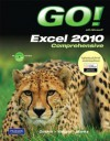 Go! with Microsoft Excel 2010, Comprehensive [With CDROM] - Shelley Gaskin, Alicia Vargas, Suzanne Marks