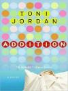 Addition (Large Print) - Toni Jordan