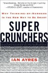 Super Crunchers: Why Thinking-by-Numbers Is the New Way to Be Smart - Ian Ayres