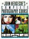 John Hedgecoe's Complete Photography Course - John Hedgecoe