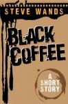 Black Coffee - Steve Wands