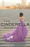The Cinderella Moment - Jennifer Kloesters