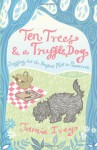 Ten Trees and a Truffle Dog - Jamie Ivey