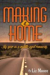 Making It Home - Liz Moore
