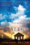 School of the Seers: A Practical Guide on How to See in the Unseen Realm - Jonathan Welton