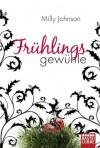 Frühlingsgewühle: Roman - Milly Johnson, Veronika Dünninger