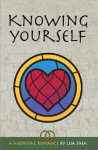 Knowing Yourself - A Medieval Romance - Lisa Shea