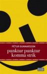 Punktur punktur komma strik - Pétur Gunnarsson