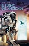 El Sueño del Androide - John Scalzi, Rafael Marín Trechera