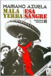 Mala Yerba - Esa Sangre - Mariano Azuela