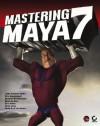 Mastering Maya 7 [With CDROM] - John L. Kundert-Gibbs, Dariush Derakhshani, Eric Kunzendorf