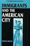Immigrants and the American City - Thomas Müller