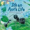 It's an Ant's Life - Steve Parker, Tim Hayward, Adam Stower, Robin Carter