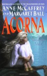 Acorna: The Unicorn Girl - Anne McCaffrey, Margaret Ball