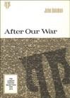 After Our War - John Balaban