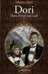 Dori: Doris Freud und Leid (German Edition) - Johanna Spyri