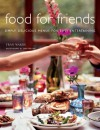 Food for Friends: Simply Delicious Menus for Easy Entertaining - Fran Warde