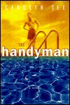 The Handyman - Carolyn See