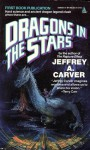 Dragons in the Stars - Jeffrey A. Carver