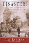 Disaster! The Great San Francisco Earthquake and Fire of 1906 - Dan Kurzman