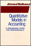 Quantitative Models In Accounting: A Procedural Guide For Professionals - Ahmed Riahi-Belkaoui