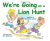 We're Going on a Lion Hunt - Margery Cuyler