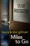 Miles to Go - Laura Anne Gilman
