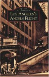 Los Angeles's Angels Flight (Images of America: California) - Jim Dawson