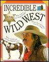 Incredible Wild West (Snapshot) - Caroline Bingham, Snapshot Books