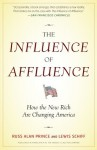 The Influence of Affluence: How the New Rich Are Changing America - Russ Alan Prince, Lewis Schiff