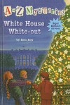 White House White-Out - Ron Roy, John Gurney