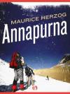 Annapurna: The First Conquest of an 8,000-Meter Peak - Maurice Herzog, Janet Adam Smith, Nea Morin