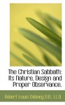 The Christian Sabbath: Its Nature, Design and Proper Observance. - Robert Lewis Dabney