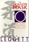 The Dragon Mask: And Other Judo Stories In The Zen Tradition (Special Interest) - Trevor Leggett