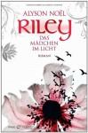 Riley - Das Mädchen im Licht - Alyson Noel, Ulrike Laszlo