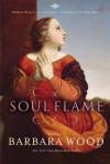Soul Flame - Barbara Wood