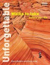 Unforgettable Walks To Take Before You Die - Steve Watkins, Clare Jones
