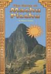 Reading 2000 Leveled Reader 6.169b the Ruins at Machu Picchu - Sharon Gordon