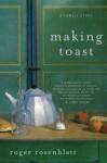 Making Toast: A Family Story (Audio) - Roger Rosenblatt