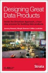 Designing Great Data Products - Jeremy Howard, Margit Zwemer, Mike Loukides