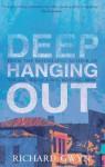 Deep Hanging Out - Richard Gwyn