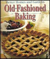 Old-Fashioned Baking (Better Homes and Gardens) - Mary Jo Plutt