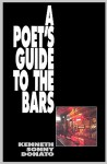 A Poet's Guide to the Bars - Kenneth Sonny Donato, Jack Baxter