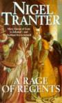 A Rage of Regents - Nigel Tranter