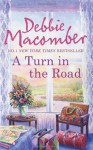 Turn in the Road (Blossom Street Story) - Debbie Macomber