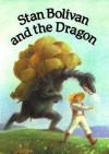 Stan Bolivan and the Dragon - Thomas Berger