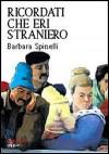 Ricordati che eri straniero - Barbara Spinelli