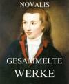 Gesammelte Werke: Erweiterte Ausgabe (German Edition) - Novalis
